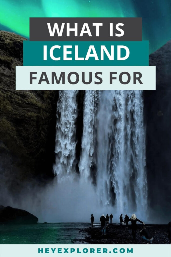 what is iceland famous for
