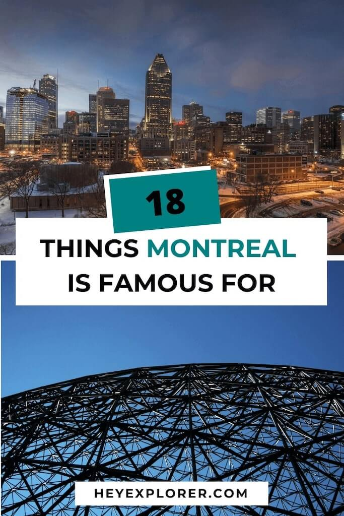 what is montreal famous for