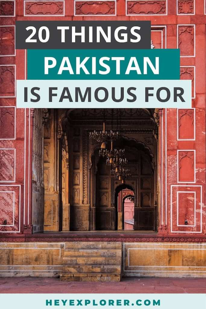 what is pakistan famous for