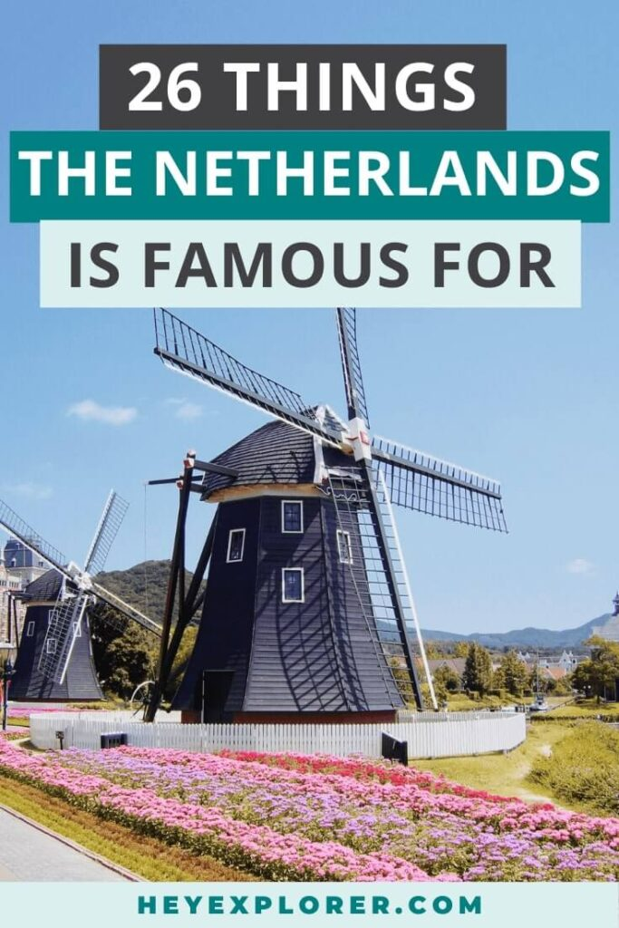 what is the netherlands famous for