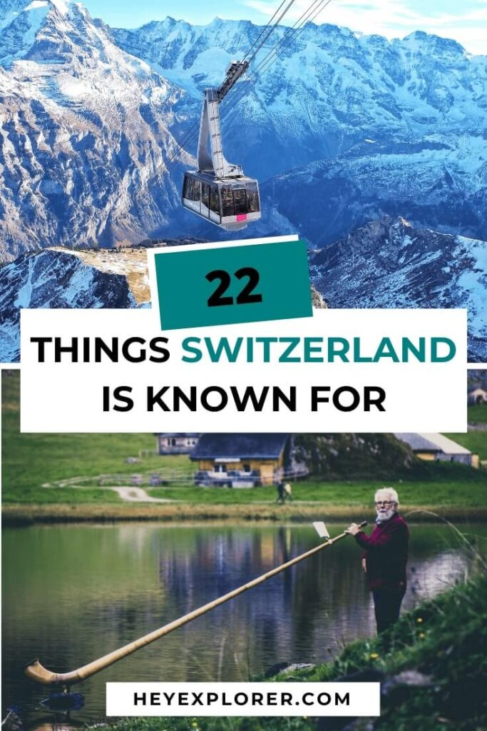 switzerland is famous for