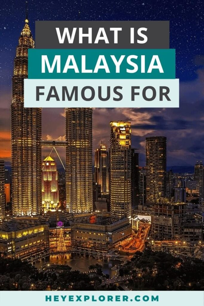 what is malaysia famous for