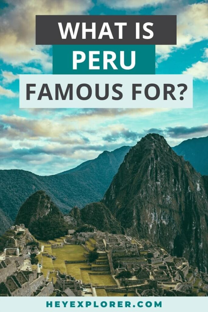 what is peru famous for
