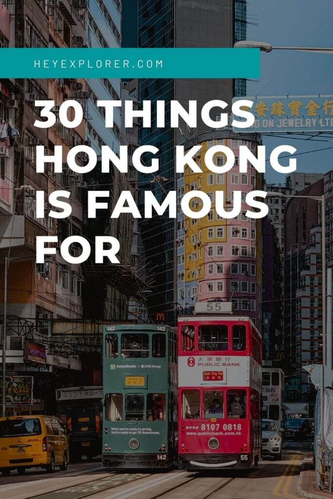 Hong Kong is famous for
