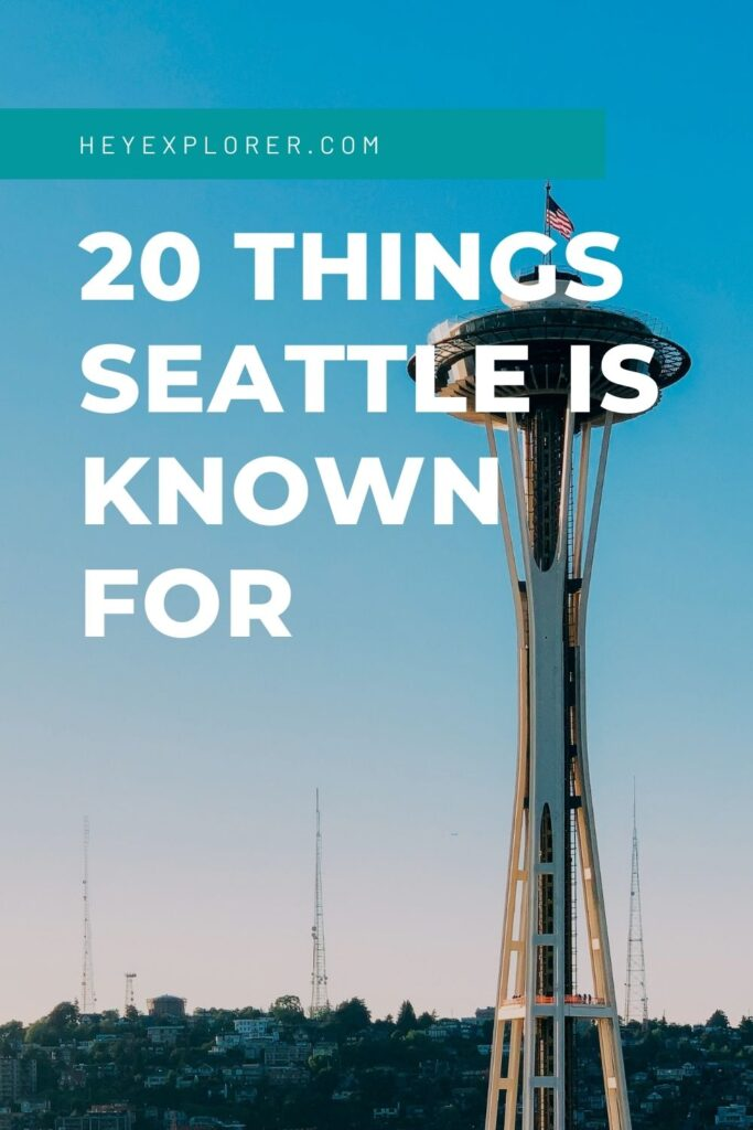 what is Seattle known for