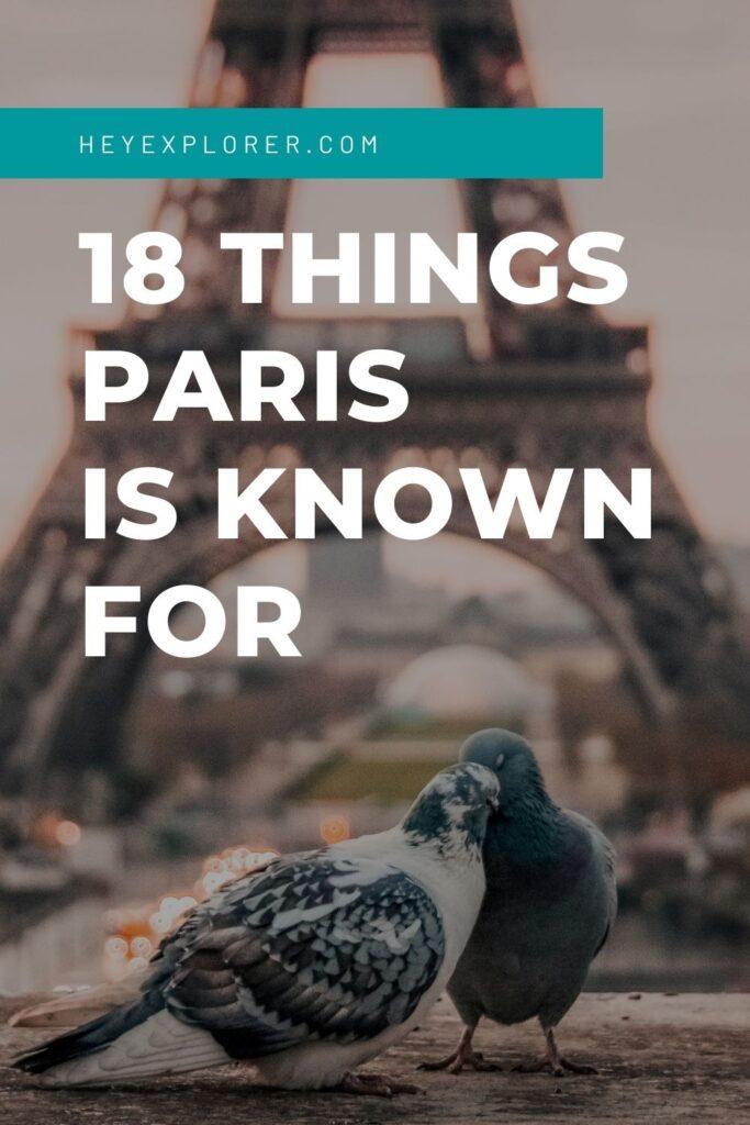 Paris is famous for