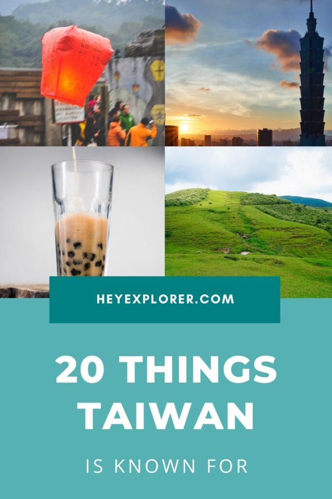 Taiwan is famous for
