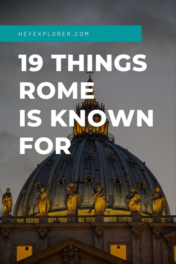 what is Rome known and famous for